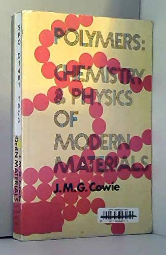 Polymers: Chemistry and Physics of Modern Materials By John McKenzie Grant Cowie
