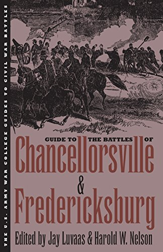 Guide to the Battles of Chancellorsville and Fredericksburg By Jay Luvaas