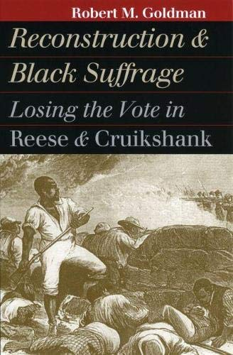 Reconstruction and Black Suffrage By Robert Michael Goldman