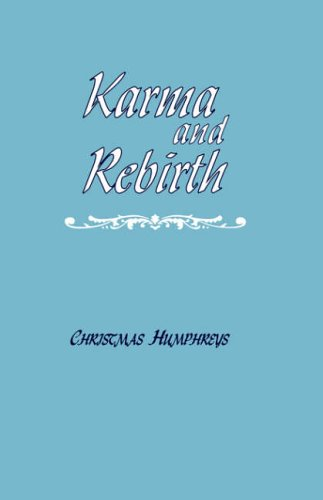 Karma and Rebirth: The Karmic Law of Cause and Effect By Christmas Humphreys