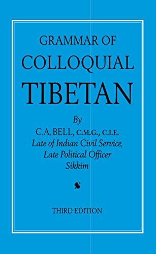 Grammar of Colloquial Tibetan By C.A. Bell