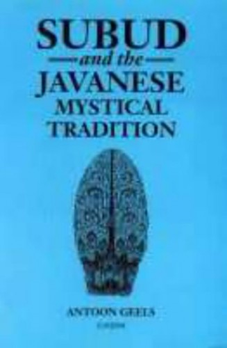 Subud and the Javanese Mystical Tradition By Antoon Geels