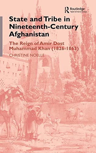 State and Tribe in Nineteenth-Century Afghanistan By Christine Noelle