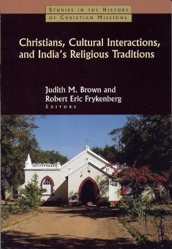 Christians, Cultural Interactions and India's Religious Traditions By Judith M. Brown