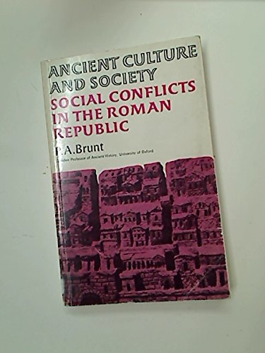 Social Conflicts in the Roman Republic By P. A. Brunt