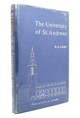 The University of St Andrews: A short history (Publications/University of St Andrews) By Ronald G Cant