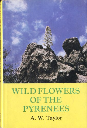 Wild Flowers of the Pyrenees By Albert William Taylor