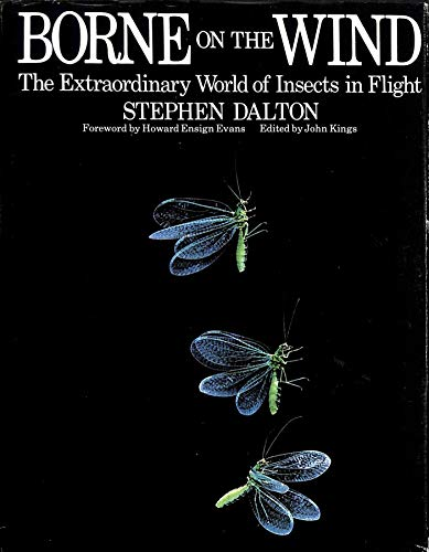 Borne on the Wind: Extraordinary World of Insects in Flight By Stephen Dalton