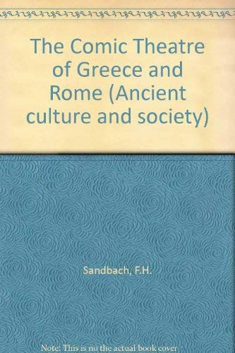 The Comic Theatre of Greece and Rome By F.H. Sandbach
