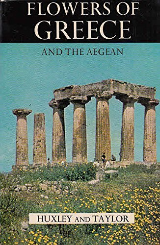 Flowers of Greece and the Aegean By Anthony Huxley