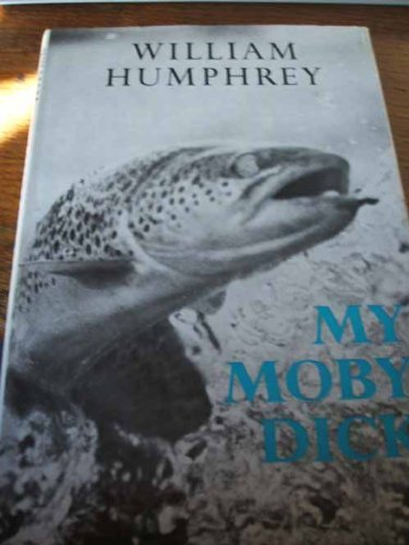 My Moby Dick By William Humphrey