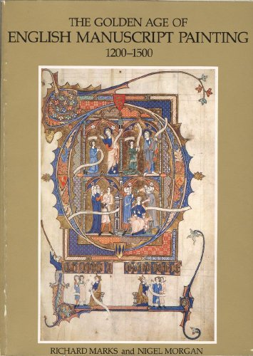 The Golden Age of English Manuscript Painting, 1200-1500 By Richard Marks