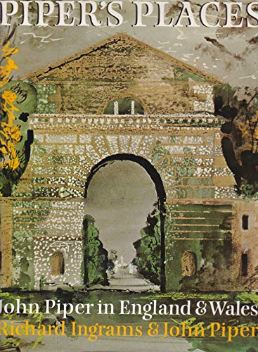 Piper's Places: John Piper in England and Wales By Richard Ingrams