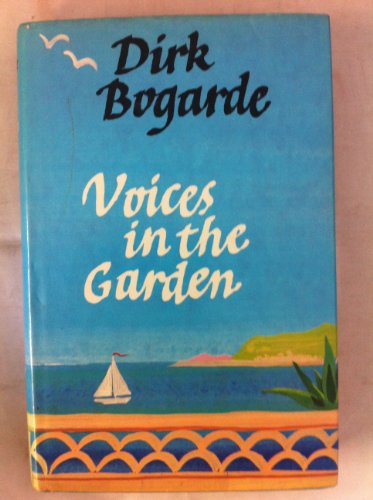 Voices in the Garden By Dirk Bogarde