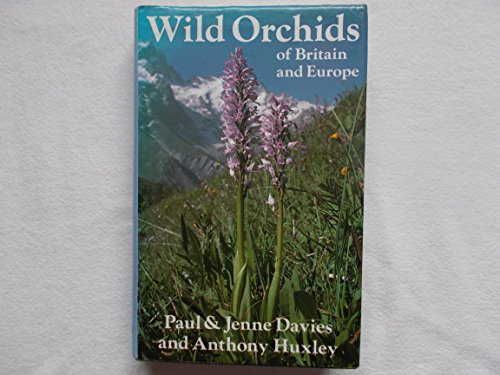 Wild Orchids of Britain and Europe By Paul Davies