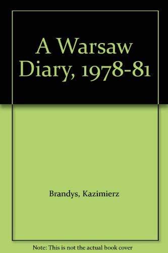 A Warsaw Diary, 1978-81 By Kazimierz Brandys