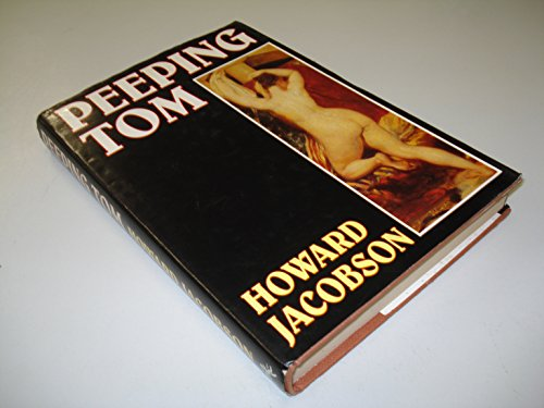 Peeping Tom By Howard Jacobson