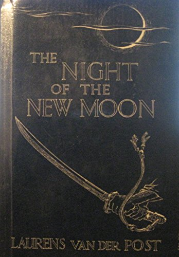 The Night of the New Moon By Laurens Van der Post