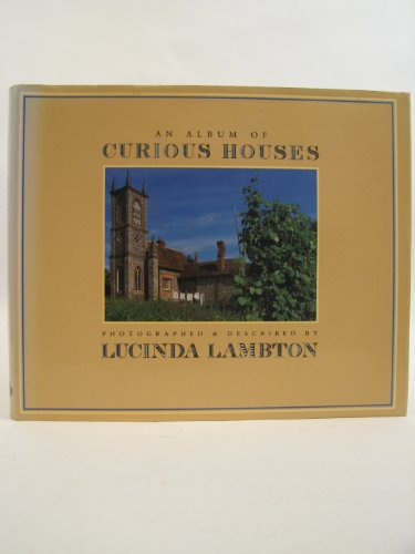 An Album of Curious Houses By Lucinda Lambton