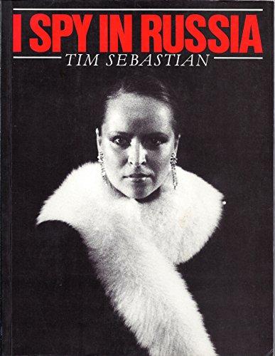I Spy in Russia By Tim Sebastian