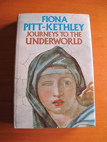 Journeys to the Underworld By Fiona Pitt-Kethley