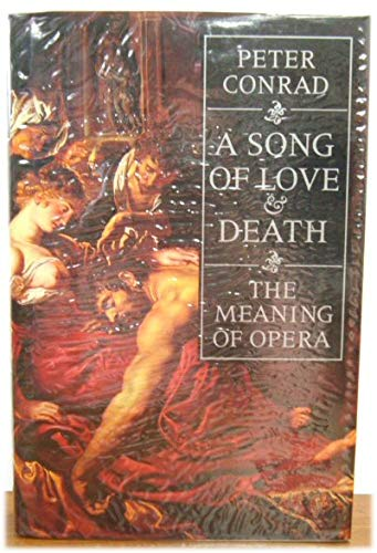 A Song of Love and Death By Peter Conrad