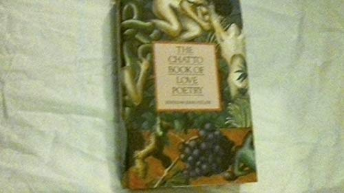 The Chatto Book of Love Poetry By John Fuller