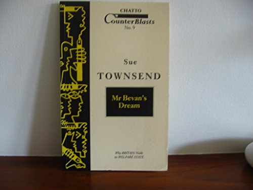 Mr. Bevan's Dream: Why Britain Needs Its Welfare State (Chatto counterblasts) By Sue Townsend