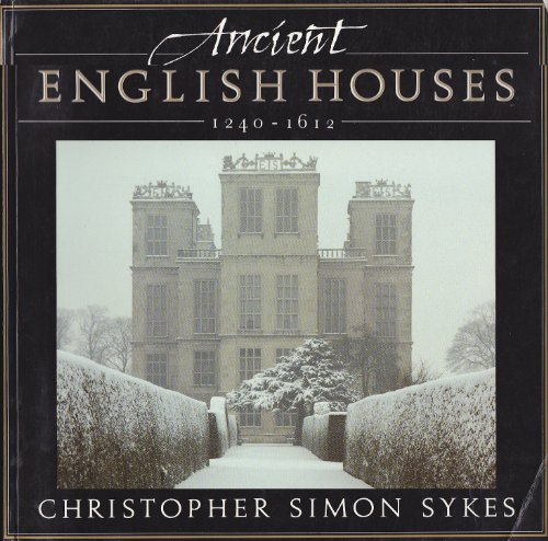Ancient English Houses By Illustrated by Christopher Simon Sykes