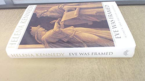 Eve Was Framed: Women and British Justice By Helena Kennedy