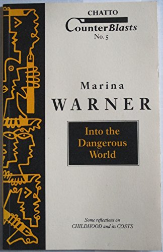 Into the Dangerous World By Marina Warner