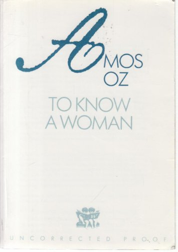 To Know a Woman By Amos Oz