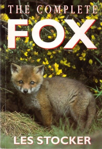 The Complete Fox By Les Stocker, MBE