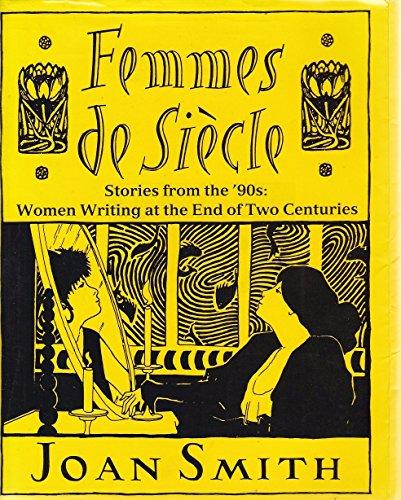 Femmes de Siecle By Joan Smith