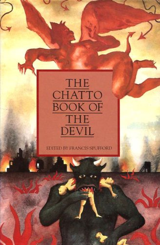 The Chatto Book of the Devil Edited by Francis Spufford