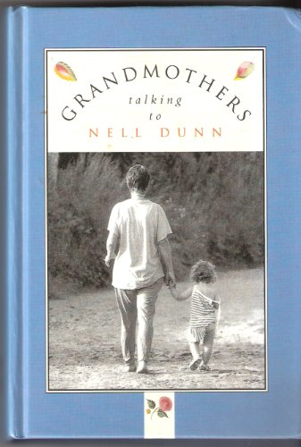 Grandmothers Talking to Nell Dunn By Nell Dunn