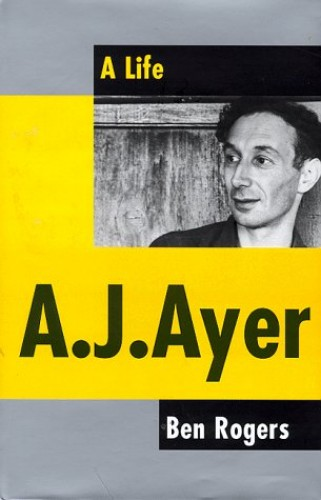 A. J. Ayer By Ben Rogers