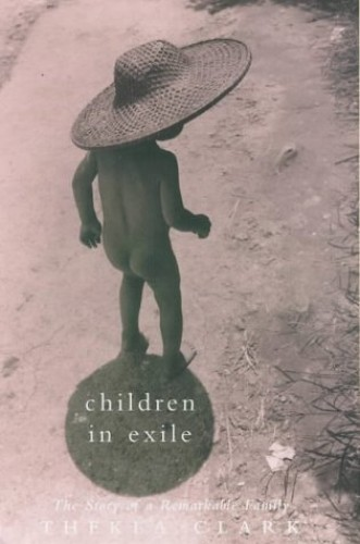 Children in Exile By Thekla Clark