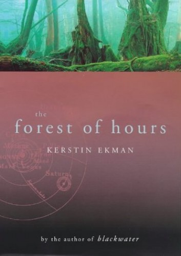 The Forest of Hours By Kerstin Ekman