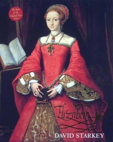 Elizabeth I By David Starkey