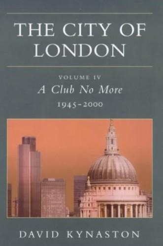 The City of London By David Kynaston