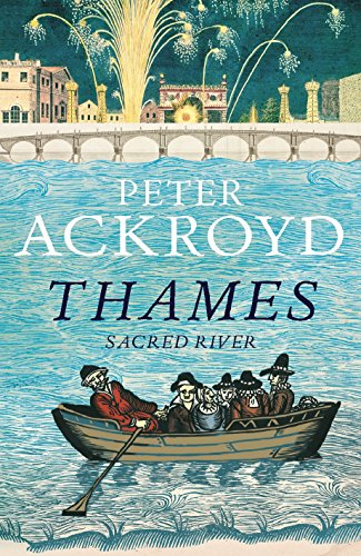 Thames: Sacred River by Peter Ackroyd