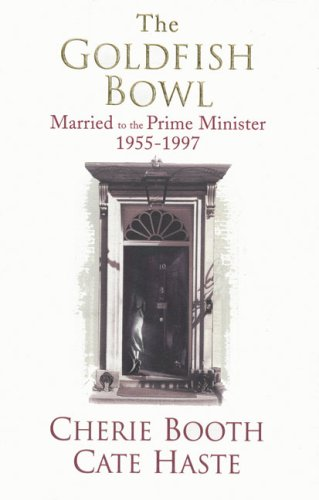 Goldfish Bowl, The Married to the Prime Minister By Cate Haste