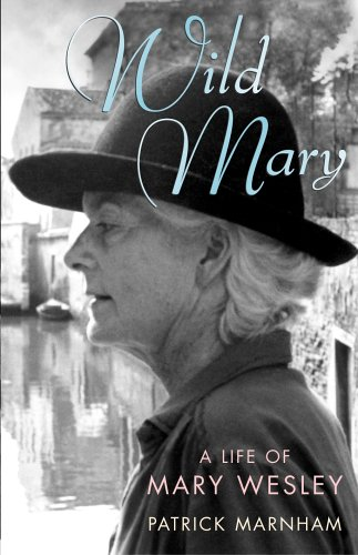 Wild Mary: The Life Of Mary Wesley By Patrick Marnham