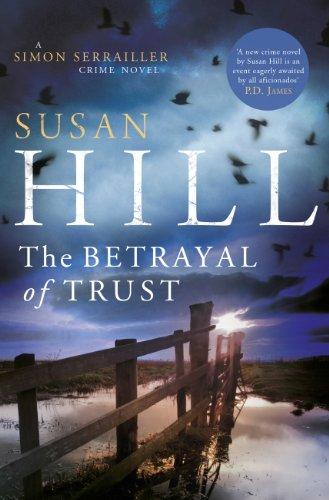 The Betrayal of Trust: Simon Serrailler Book 6 By Susan Hill