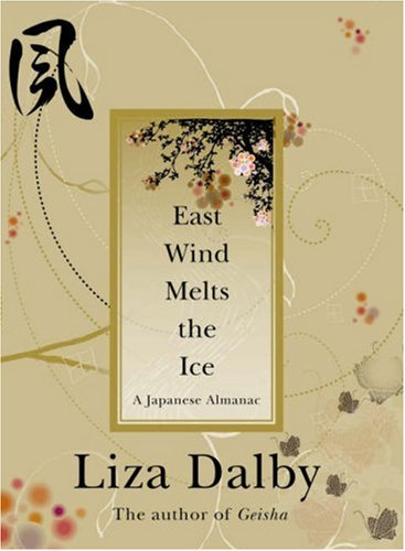 East Wind Melts the Ice von Liza Dalby