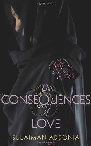 The Consequences of Love By Sulaiman Addonia