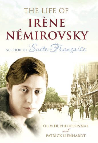 Life of Irene Nemirovsky, The 1903-1942 By Olivier Philipponnat