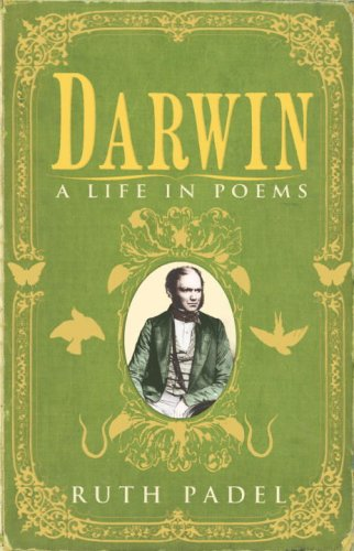 Darwin A Life in Poems By Ruth Padel