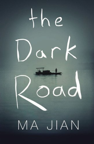 The Dark Road By Ma Jian